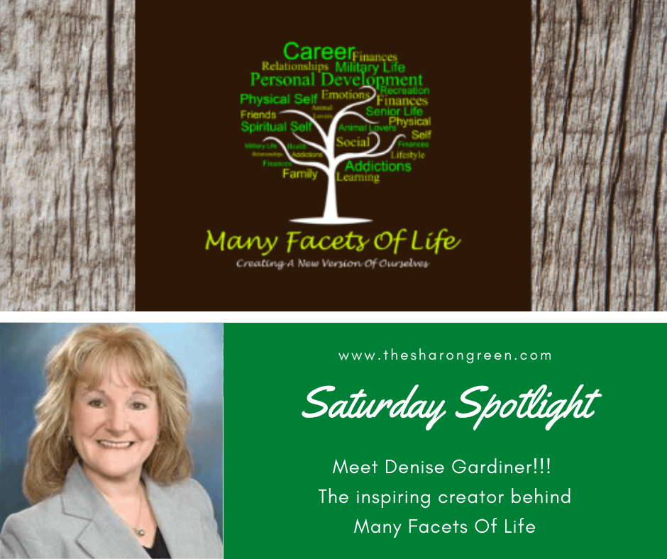 Saturday Spotlight Series-Episode 1 with Denise Gardiner of the Many Facets of Life Blog. I am excited to introduce my new Spotlight Series! #SaturdaySpotlight #spotlightseries #bloggerspotlight #blogstofollow #blogsIfollow #followme #blogfollow #blogging #amwriting #bloglovin#mentalhealth #lifestyleblogger #seo #newpost #travelblogs #momblogs #healthblogs #family #yolo