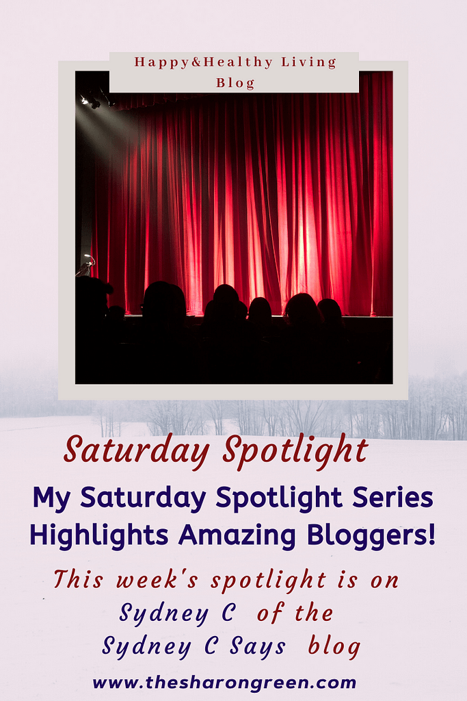 Episode 8 of my Saturday Spotlight Series features Sydney C. the creator of the Sydney C Says blog! I'm happy to showcase another great blogger on my series. #SaturdaySpotlight #spotlightseries #bloggerspotlight #blogstofollow #blogsIfollow #followme #blogfollow #blogging #amwriting #bloglovin#mentalhealth #lifestyleblogger #seo #newpost #travelblogs #momblogs #healthblogs #family #yolo