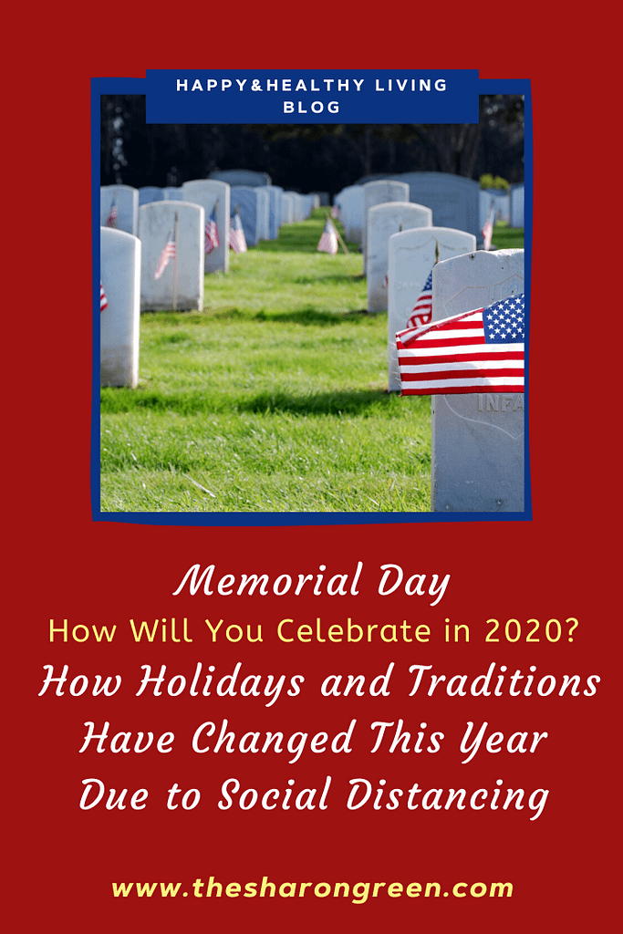 Memorial Day weekend is approaching! How will Memorial Day 2020 and your traditional plans be altered due to social distancing guidelines? #MemorialDayWeekend #holidays #traditions #COVID-19 #isolation #coronavirus #mentalhealthblog #AnxietyDisorders #Anxiety #Depression #healthblog #diabetes #invisibleillnesses #heartdisease #chronicpain #IDA #anemia #fibromyalgia #mentalhealthawareness #lifestyleblogger #seo #newpost #blogging #amwriting #bloglovin #family #yolo