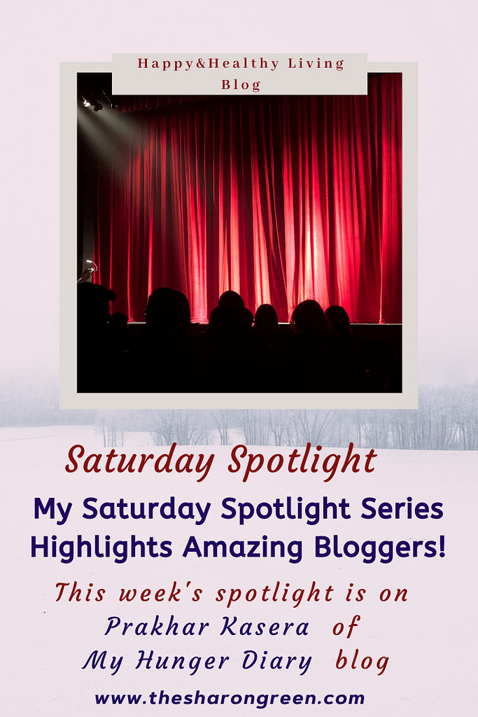 Saturday Spotlight Series continues!! This week is episode 7 with Prakhar Kasera! I enjoy this series as a way to introduce amazing bloggers to my readers. #SaturdaySpotlight #spotlightseries #bloggerspotlight #blogstofollow #blogsIfollow #followme #blogfollow #blogging #amwriting #bloglovin#mentalhealth #lifestyleblogger #seo #newpost #travelblogs #momblogs #healthblogs #family #yolo