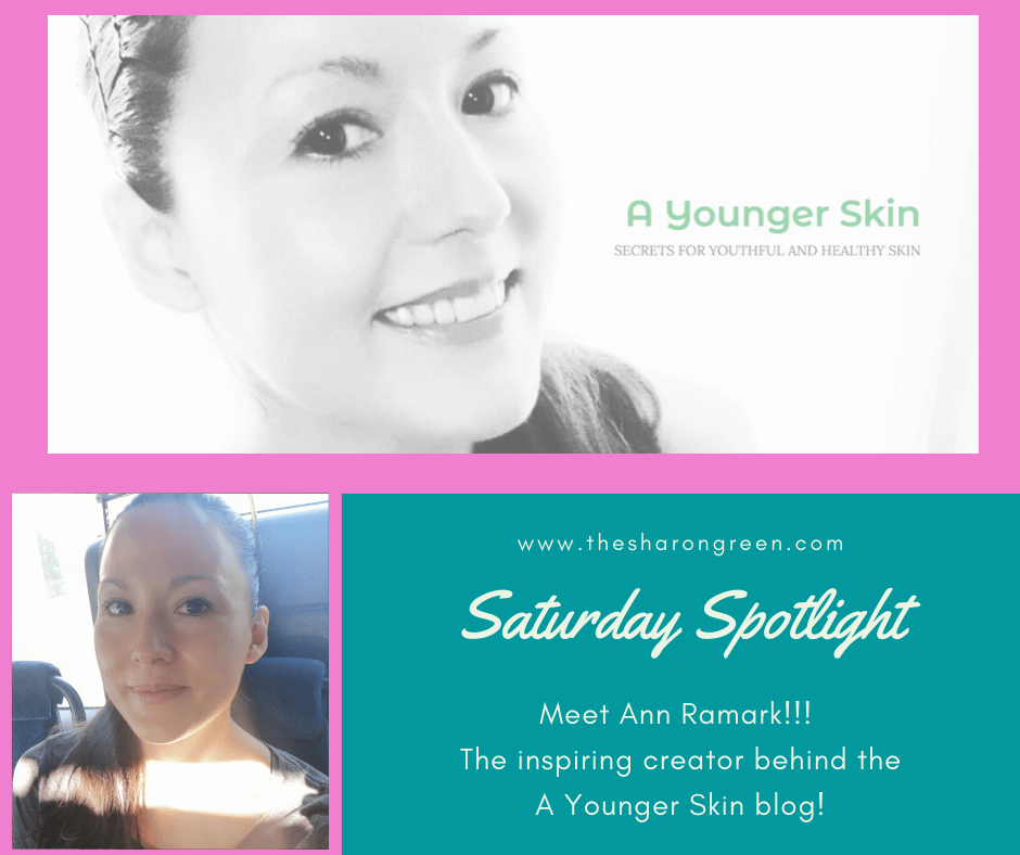 Saturday Spotlight Series with Ann Ramark of A Younger Skin blog! A weekly series on my blog to introduce fellow bloggers to my readers. #SaturdaySpotlight #spotlightseries #bloggerspotlight #blogstofollow #blogsIfollow #followme #blogfollow #blogging #amwriting #bloglovin#mentalhealth #lifestyleblogger #seo #newpost #travelblogs #momblogs #healthblogs #family #yolo