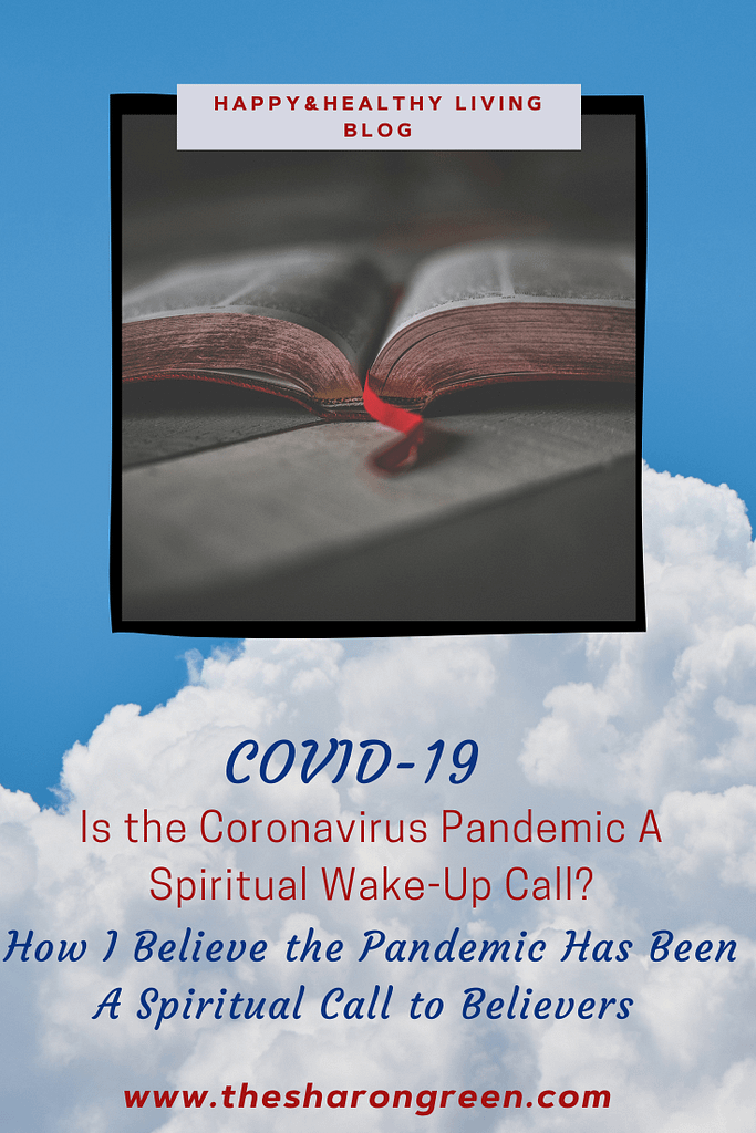 How the COVID-19 pandemic has been a spiritual wake-up call to many, may merely be my opinion.  But I feel that I am not alone on this opinion.  #COVID19 #pandemic #Christianity #God #spiritualcalling  #mentalhealthblogger #lifestyleblogger #seo #newpost #blogging #amwriting #bloglovin #family #yolo