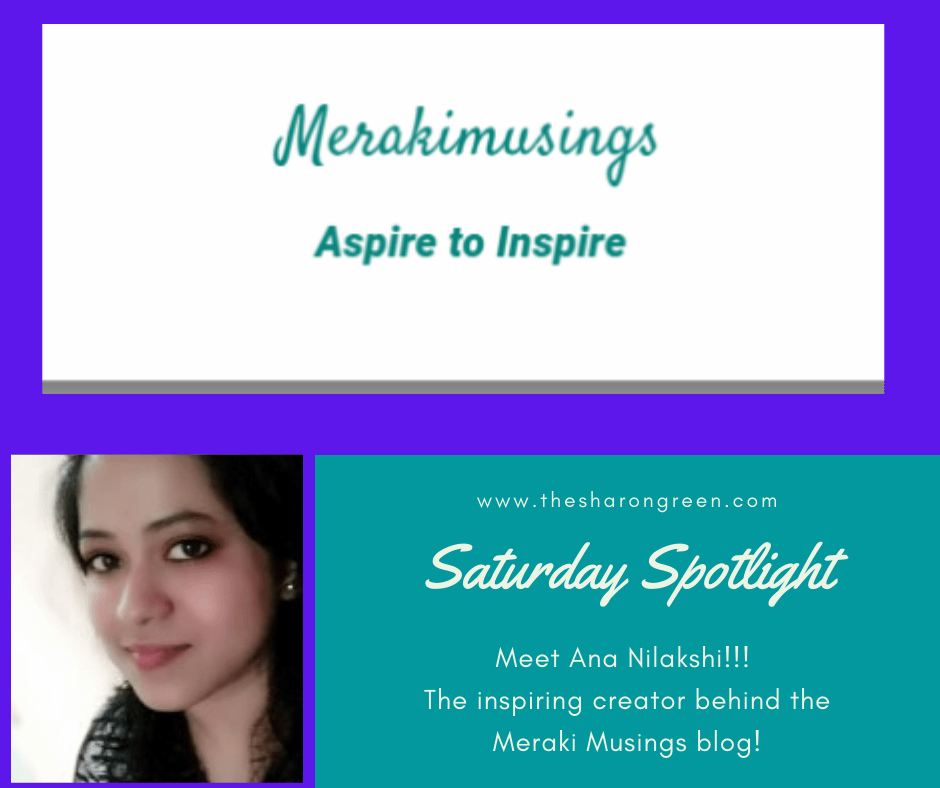 A weekly series to introduce other bloggers to my readers. The Saturday Spotlight Series continues! This week is Episode 12 with Nilakshi the creator behind the Meraki Musings blog. #SaturdaySpotlight #spotlightseries #bloggerspotlight #blogstofollow #blogsIfollow #followme #blogfollow #blogging #amwriting #bloglovin#mentalhealth #lifestyleblogger #seo #newpost #travelblogs #momblogs #healthblogs #family #yolo