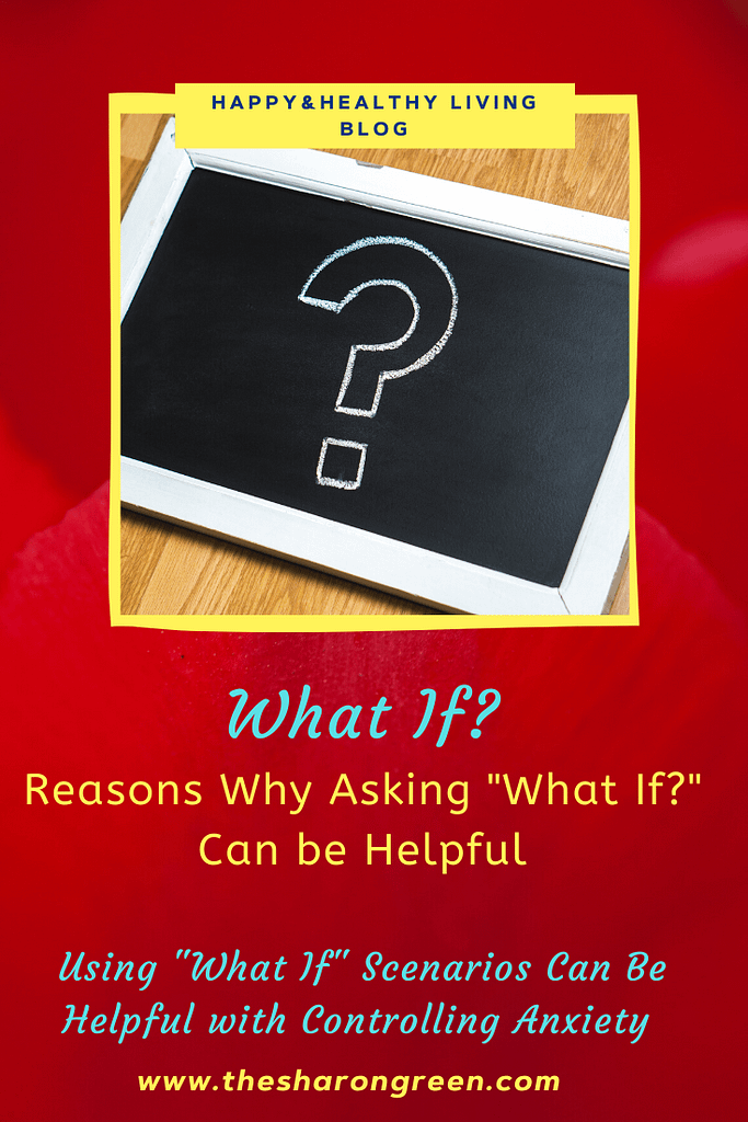 """Do you ever ask yourself """"what if?""""  This post is about reasons why asking """"what if?"""" can be helpful.  How asking the what-if scenarios can help with anxiety. #whatif #askwhatif #questionsoflife #stayhealthy  #emotions #mentalhealth #mentalhealthblog #AnxietyDisorders #Anxiety #Depression #irondeficientanemia #healthblog #diabetes #invisibleillnesses #heartdisease #chronicpain #IDA #anemia #fibromyalgia #mentalhealthawareness #lifestyleblogger #seo #newpost #blogging #amwriting #bloglovin #family #yolo"""